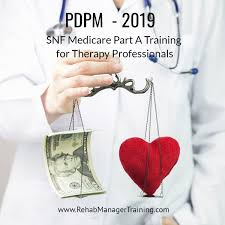 Patient Driven Payment Model SNF Medicare Part A Training For
