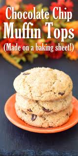 Panera Pumpkin Muffie Recipe by Vanilla Chocolate Chip Muffin Tops Recipe Dairy Free