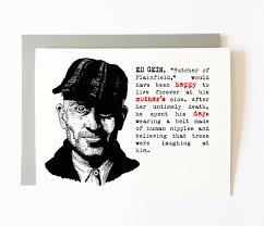 Ed Gein Human Lampshade by Ed Gein Mother U0027s Day Card