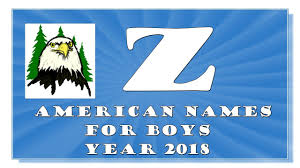 Z LETTER AMERICAN NAMES FOR BABY BOYS OF 20172018 TOP 1000 OF USA