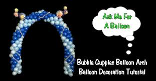Bubble Guppies Bathroom Decor by How To Make A Balloon Arch For Bubble Guppies Party Balloon
