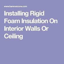 best 25 rigid foam insulation ideas on pinterest basement