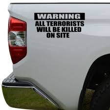 Amazon.com: Rosie Decals Warning Terrorists Killed On Site Die Cut ... Diesel Truck Bumper Stickers And Van Filepickup Truck With Ron Paul Bumper Sticker 22685319jpg Vehicle 26 Of The Funniest Ever Robert Samuelson Nation Orange County Register Usa Flag Thin Blue Line Car Sticker Decal Vinyl Police Hotmeini Maine Me Personalized Lettering Art For How To Remove A From Or Smartguy Yeti Punisher Skull Laptop Comic Butterfly Decals Jdm Auto Window Heart Obama Look Fat Buy Soul Eater Anime In Cheap