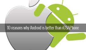 10 Reasons why Android is better than iOS