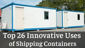 100 Cargo Shipping Containers Houses Top 26 Innovative Uses Of