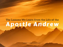 10 Vital Lessons We Learn From The Apostle Andrew