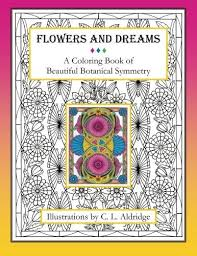 Flowers And Dreams A Coloring Book Of Beautiful Botanical Symmetry This Is Surely Great Product