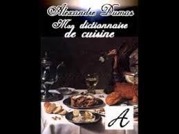 dictionnaire de cuisine mon dictionnaire de cuisine a alexandre dumas livre audio francais