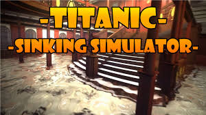 titanic sinking simulator on steam youtube