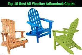 Top 10 BEST All Weather Adirondack Chair-Buyers Guide (2019 ... Sunnydaze Outdoor Patio Rocking Chair Allweather Faux Wood Design Brown The Polywood Heritage Indoor Chairs White Pvc All Weather Coral Coast Losani Wicker Old Hickory Porch Hanover Adirondack Hvlnr10wh Fniture Best Way For Your Relaxing Using Pineapple Cay Allweather Choiceproducts Deck Proof With Cushions Magnificent Mainstays Briar Creek Padded Set Of 2 Multiple Colors