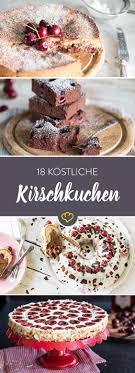 kirschkuchen 18 rezepte rund um die rote frucht