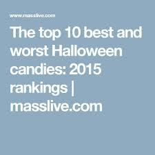 Worst Halloween Candy List by Best 25 Worst Halloween Candy Ideas On Pinterest
