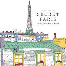 Cool Coloring Books For Adults Secret Paris By Zoe De Las Casas
