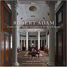 robert adam country house design decoration and the art of