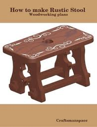 how to make rustic stool free woodworking plans by