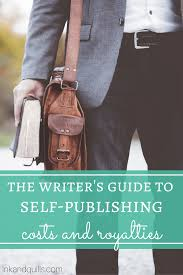 The Writer's Guide To Self-Publishing Costs And Royalties - Ink ... Why Self Publish Best Publishing Companies Mindstir Media 25 Amazon Publishing Ideas On Pinterest Easy Step By Guide For Selfpublishing Your Nook Book Createspace At Zero Cost And Distribute The Steps To Selfpublishing Part 3 Prepping Your Book Ad Croucher An Introduction Fiction Wellstoried 13 Mistakes Avoid Inkwell Editorial Seminars How To Write And Start A Business In 40 Hours Ebook Barnes Noble