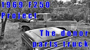 100 Truck Restoration Parts F250 Restoration Project Part 10 The Donor Parts Truck YouTube