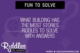 What Building Has The Most Stories Riddles To Solve