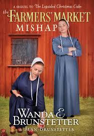 The Farmers Market Mishap A Sequel To Lopsided Christmas Cake Wanda E Brunstetter Jean 9781634099325 Amazon Books