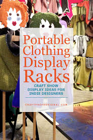 There Are Plenty Of Options In Portable Clothing Display Racks For Craft Shows Generally When It Comes To Booths You Dont Need Get Too Fancy