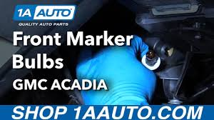 how to install replace front marker bulbs 2012 gmc acadia buy auto