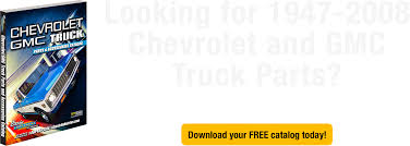 1947-2008 Chevrolet And GMC Truck Parts And Accessories | Catalog
