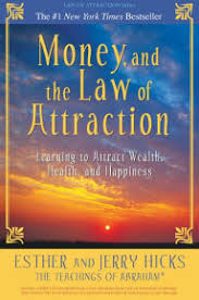 Money And The Law Of Attraction Learning To Attract Wealth Health
