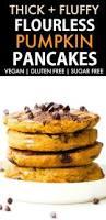 Bisquick Pumpkin Oatmeal Muffins by Fluffy Flourless Pumpkin Pancakes Vegan Gluten Free Sugar Free