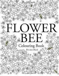 Flower Bee Colouring Book By De Ann Black
