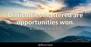 Difficulties Mastered Are Opportunities Won