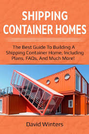 100 Shipping Container Cabin Plans Amazoncom Homes The Best Guide To