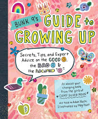 Bunk 9s Guide To Growing Up Secrets Tips And Expert Advice On The Good Bad Awkward