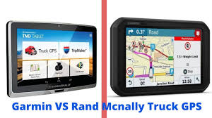 100 Truck Gps System Garmin VS Rand Mcnally GPS 2020 Review Comparison
