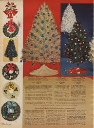 Sears Artificial Christmas Trees by 160 Best Christmas Catalogs From Long Ago Images On Pinterest