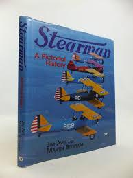 STEARMAN A PICTORIAL HISTORY Avis Jim Bowman Martin