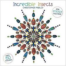 Amazon Incredible Insects 2016 Sticker Calendar 9780764970962 Christopher Marley Books