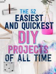 The 52 Easiest And Quickest DIY Projects All Time