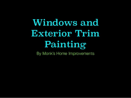 Monk s Home Improvements Exterior Painting Windows and Trim
