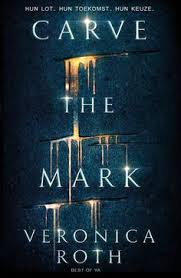 Carve The Mark Deel 1 In De Nieuwe Sciencefiction Serie Van Veronica Roth Kan