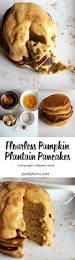 Easy Healthy Pumpkin Pancake Recipe by Flourless Pumpkin Plantain Pancakes With Pumpkin Whipped Cream