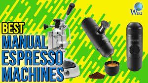 6 Best Manual Espresso Machines 2017