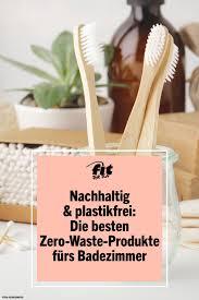 nachhaltig plastikfrei die besten produkte fürs