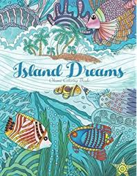 Adult Coloring Book Island Dreams Vacation Summer And Beach Dream Relax