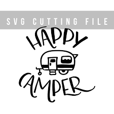 Happy Camper SVG Design For Cut Svg File Summer Cutting Cricut Iron On