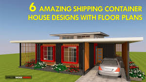 100 House Plans For Shipping Containers Best 6 MODERN Container HOUSE DESIGNS With FLOOR PLANS SHELTERMODE
