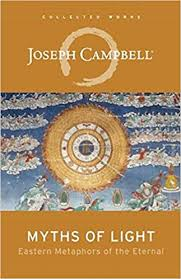Amazon Myths Of Light Eastern Metaphors The Eternal Collected Works Joseph Campbell 9781608681099 Books