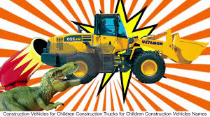 100 Construction Trucks Names Vehicles For Children For Children