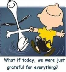 Charlie Brown Christmas Tree Quotes by What If Today We Were Just Grateful For Everything Peanuts