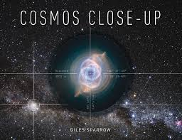 Cosmos Close Up By Giles Sparrow Is Published Quercus Publishing And Available From The Telegraph Bookshop For GBP1499