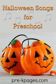 Pre K Halloween Books by Halloween Songs For Preschool Pre K Pages
